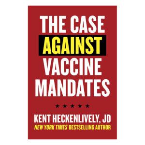 The Case Against Vaccine Mandates (Paperback)